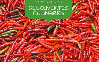 Les découvertes culinaires de l'Ile de La Réunion à travers les plats, fruits, légumes et autres spécialités